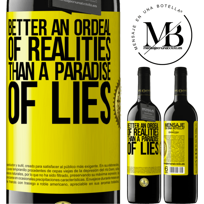24,95 € Free Shipping | Red Wine RED Edition Crianza 6 Months Better an ordeal of realities than a paradise of lies Yellow Label. Customizable label Aging in oak barrels 6 Months Harvest 2018 Tempranillo