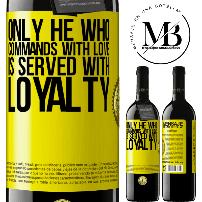 24,95 € Free Shipping | Red Wine RED Edition Crianza 6 Months Only he who commands with love is served with loyalty Yellow Label. Customizable label Aging in oak barrels 6 Months Harvest 2018 Tempranillo