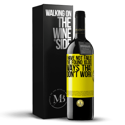 «I have not failed. I've found 10,000 ways that don't work» RED Edition Crianza 6 Months