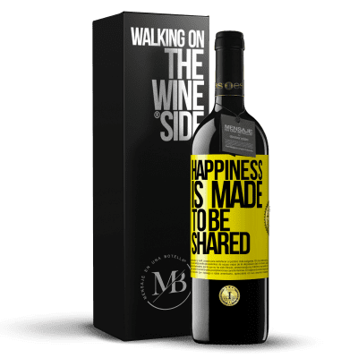 «Happiness is made to be shared» RED Edition Crianza 6 Months