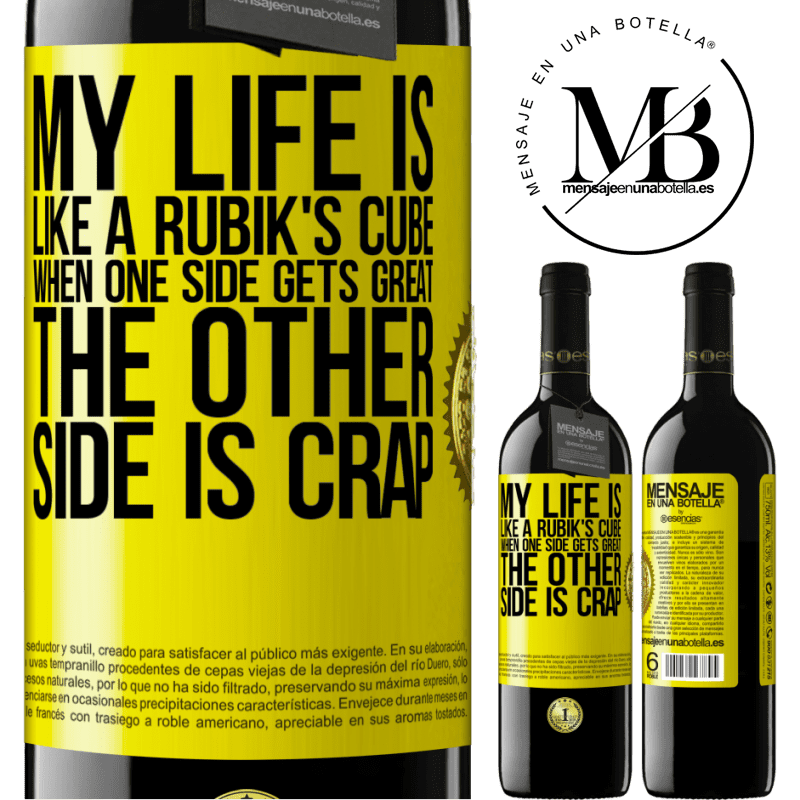 24,95 € Free Shipping | Red Wine RED Edition Crianza 6 Months My life is like a rubik's cube. When one side gets great, the other side is crap Yellow Label. Customizable label Aging in oak barrels 6 Months Harvest 2018 Tempranillo