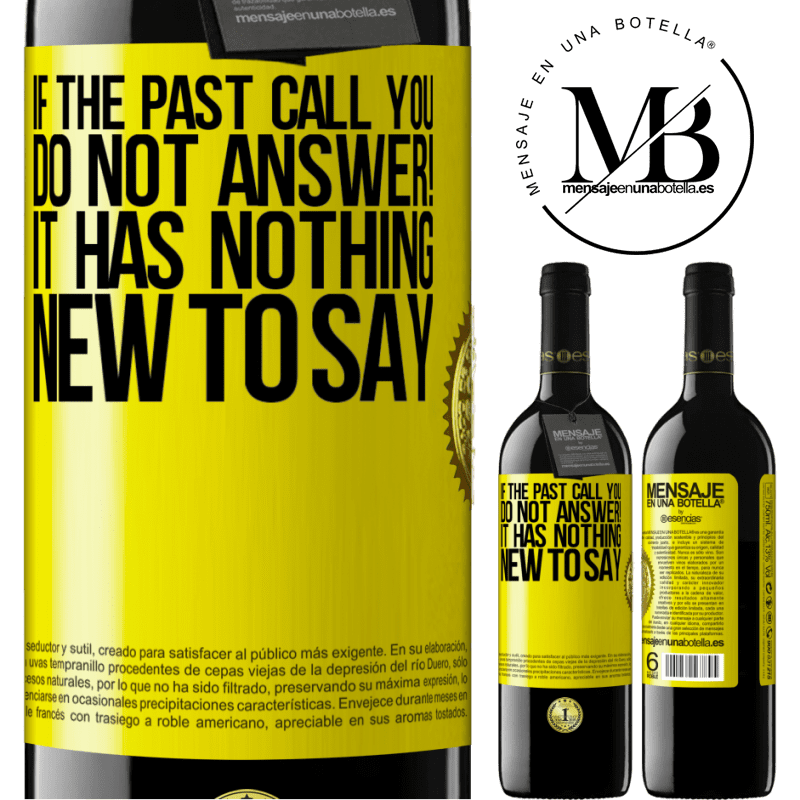 24,95 € Free Shipping   Red Wine RED Edition Crianza 6 Months If the past call you, do not answer! It has nothing new to say Yellow Label. Customizable label Aging in oak barrels 6 Months Harvest 2018 Tempranillo