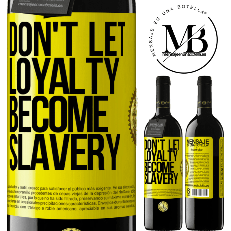 24,95 € Free Shipping | Red Wine RED Edition Crianza 6 Months Don't let loyalty become slavery Yellow Label. Customizable label Aging in oak barrels 6 Months Harvest 2018 Tempranillo
