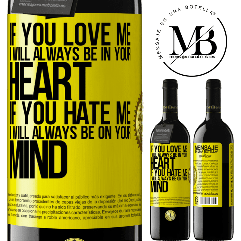 24,95 € Free Shipping | Red Wine RED Edition Crianza 6 Months If you love me, I will always be in your heart. If you hate me, I will always be on your mind Yellow Label. Customizable label Aging in oak barrels 6 Months Harvest 2018 Tempranillo