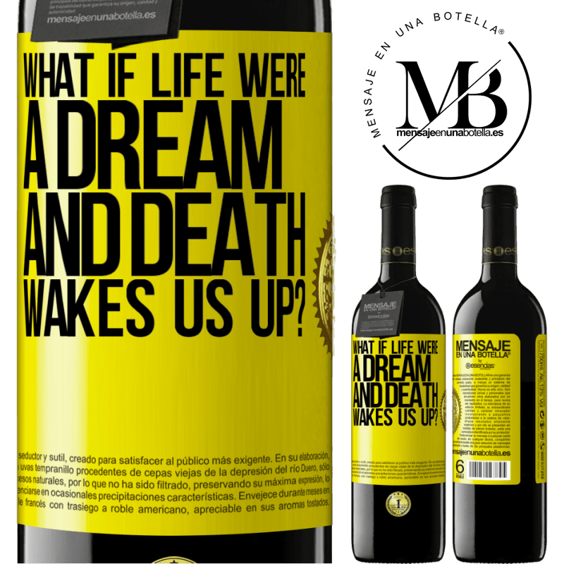 24,95 € Free Shipping | Red Wine RED Edition Crianza 6 Months what if life were a dream and death wakes us up? Yellow Label. Customizable label Aging in oak barrels 6 Months Harvest 2018 Tempranillo