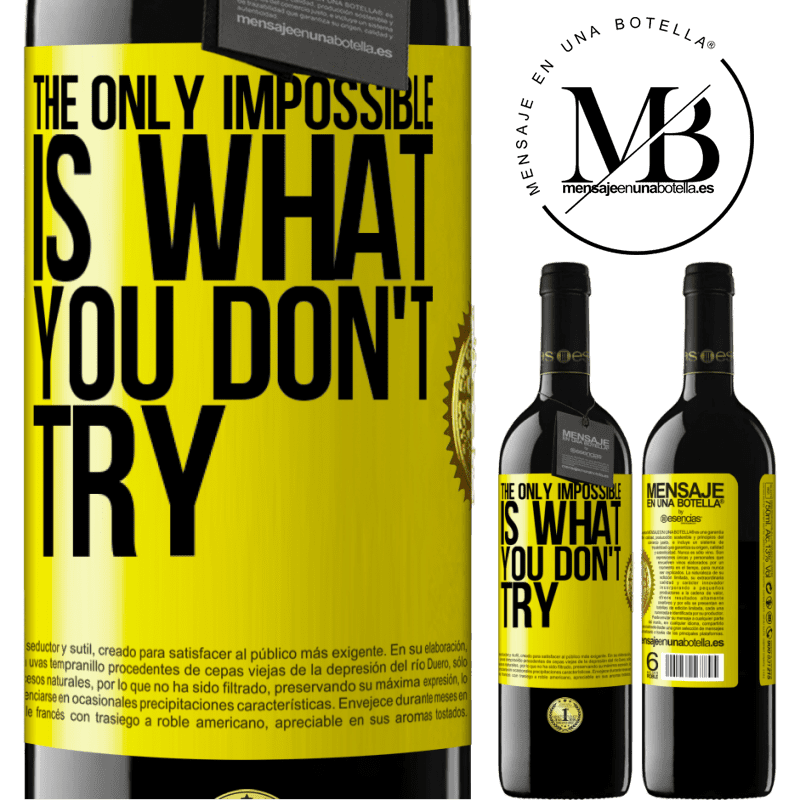 24,95 € Free Shipping | Red Wine RED Edition Crianza 6 Months The only impossible is what you don't try Yellow Label. Customizable label Aging in oak barrels 6 Months Harvest 2018 Tempranillo