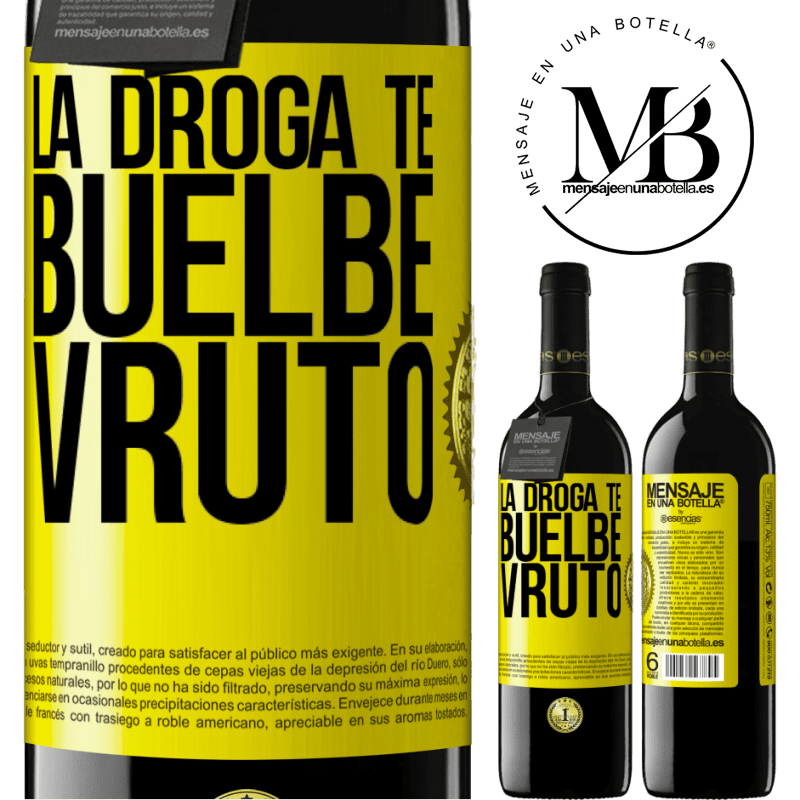 24,95 € Free Shipping | Red Wine RED Edition Crianza 6 Months La droga te buelbe vruto Yellow Label. Customizable label Aging in oak barrels 6 Months Harvest 2018 Tempranillo