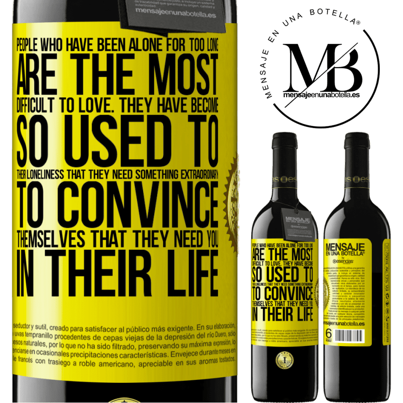 24,95 € Free Shipping | Red Wine RED Edition Crianza 6 Months People who have been alone for too long, are the most difficult to love. They have become so used to their loneliness that Yellow Label. Customizable label Aging in oak barrels 6 Months Harvest 2018 Tempranillo