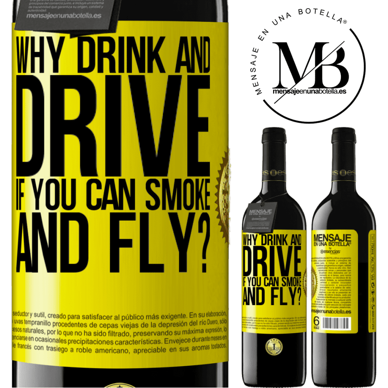 24,95 € Free Shipping | Red Wine RED Edition Crianza 6 Months why drink and drive if you can smoke and fly? Yellow Label. Customizable label Aging in oak barrels 6 Months Harvest 2018 Tempranillo