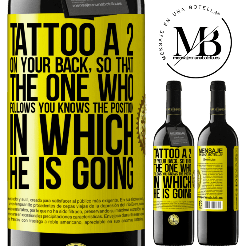 24,95 € Free Shipping | Red Wine RED Edition Crianza 6 Months Tattoo a 2 on your back, so that the one who follows you knows the position in which he is going Yellow Label. Customizable label Aging in oak barrels 6 Months Harvest 2018 Tempranillo