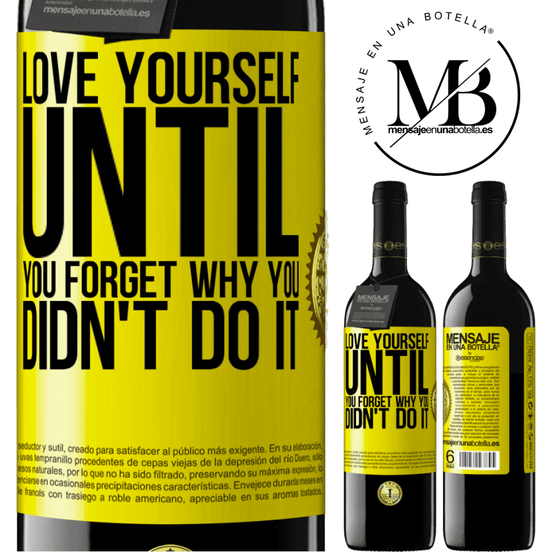 24,95 € Free Shipping | Red Wine RED Edition Crianza 6 Months Love yourself, until you forget why you didn't do it Yellow Label. Customizable label Aging in oak barrels 6 Months Harvest 2018 Tempranillo