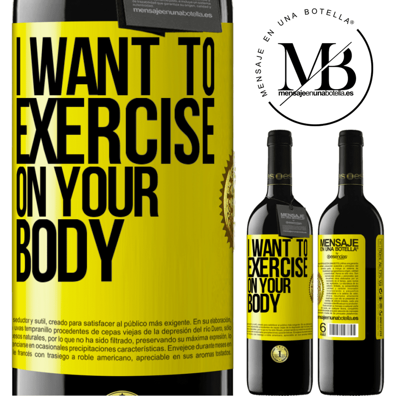 24,95 € Free Shipping | Red Wine RED Edition Crianza 6 Months I want to exercise on your body Yellow Label. Customizable label Aging in oak barrels 6 Months Harvest 2018 Tempranillo