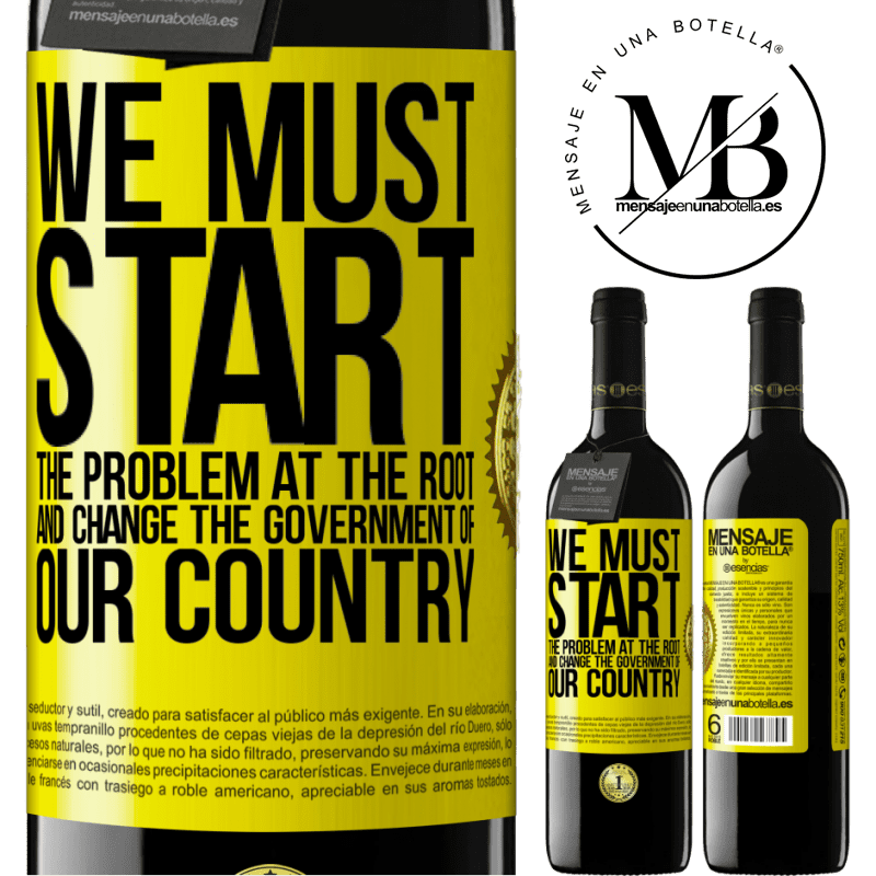 24,95 € Free Shipping | Red Wine RED Edition Crianza 6 Months We must start the problem at the root, and change the government of our country Yellow Label. Customizable label Aging in oak barrels 6 Months Harvest 2018 Tempranillo
