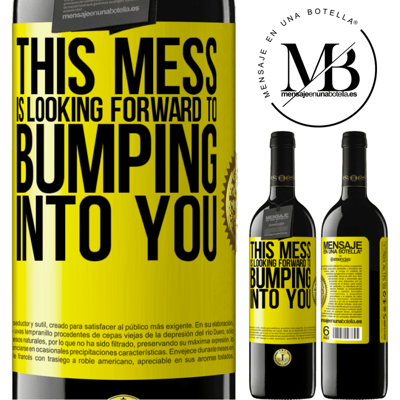 24,95 € Free Shipping | Red Wine RED Edition Crianza 6 Months This mess is looking forward to bumping into you Yellow Label. Customizable label Aging in oak barrels 6 Months Harvest 2018 Tempranillo