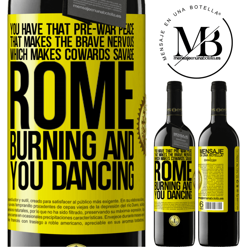 24,95 € Free Shipping | Red Wine RED Edition Crianza 6 Months You have that pre-war peace that makes the brave nervous, which makes cowards savage. Rome burning and you dancing Yellow Label. Customizable label Aging in oak barrels 6 Months Harvest 2018 Tempranillo