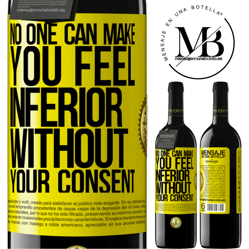 24,95 € Free Shipping | Red Wine RED Edition Crianza 6 Months No one can make you feel inferior without your consent Yellow Label. Customizable label Aging in oak barrels 6 Months Harvest 2018 Tempranillo