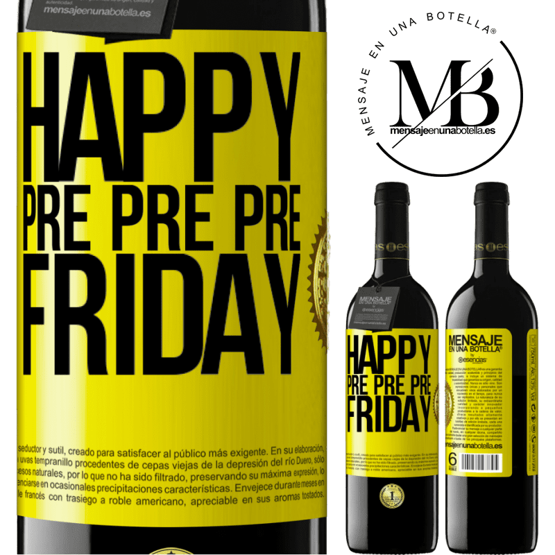 24,95 € Free Shipping | Red Wine RED Edition Crianza 6 Months Happy pre pre pre Friday Yellow Label. Customizable label Aging in oak barrels 6 Months Harvest 2018 Tempranillo