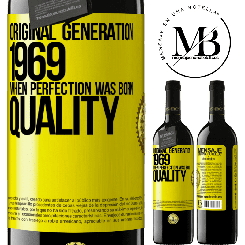 24,95 € Free Shipping | Red Wine RED Edition Crianza 6 Months Original generation. 1969. When perfection was born. Quality Yellow Label. Customizable label Aging in oak barrels 6 Months Harvest 2018 Tempranillo