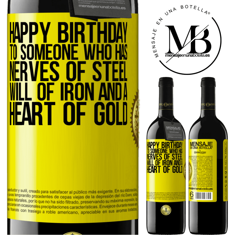 24,95 € Free Shipping | Red Wine RED Edition Crianza 6 Months Happy birthday to someone who has nerves of steel, will of iron and a heart of gold Yellow Label. Customizable label Aging in oak barrels 6 Months Harvest 2018 Tempranillo