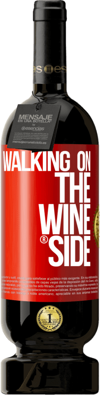 29,95 € | Red Wine Premium Edition MBS® Reserva Walking on the Wine Side® Red Label. Customizable label Reserva 12 Months Harvest 2013 Tempranillo