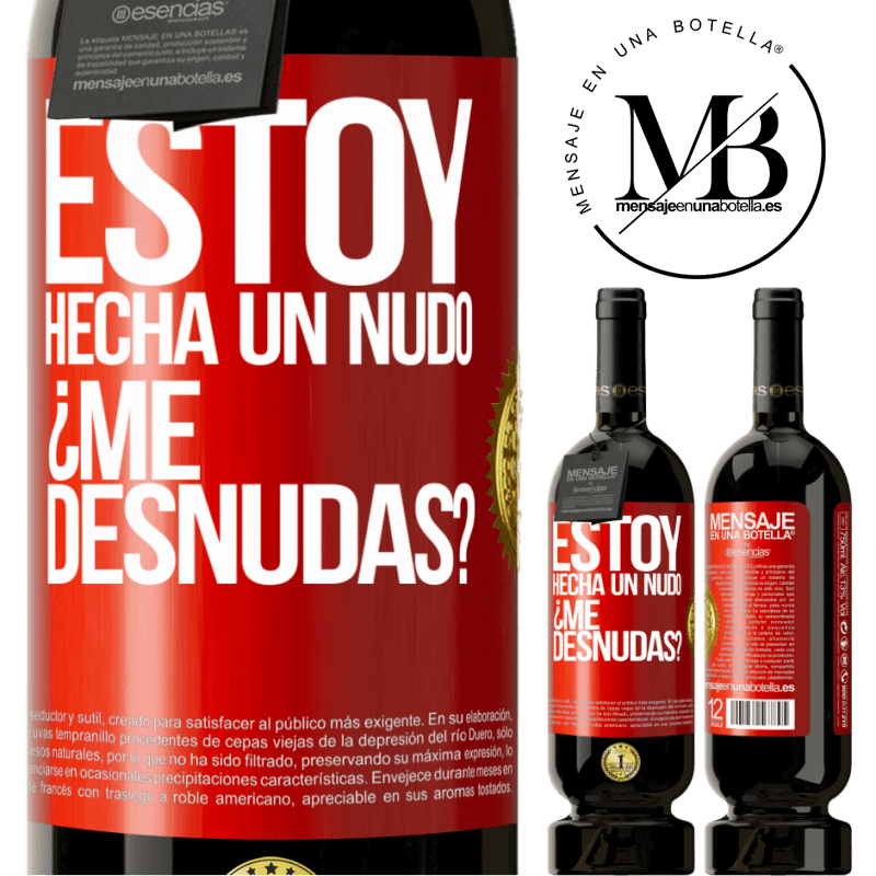 29,95 € Free Shipping | Red Wine Premium Edition MBS® Reserva Estoy hecha un nudo. ¿Me desnudas? Red Label. Customizable label Reserva 12 Months Harvest 2013 Tempranillo