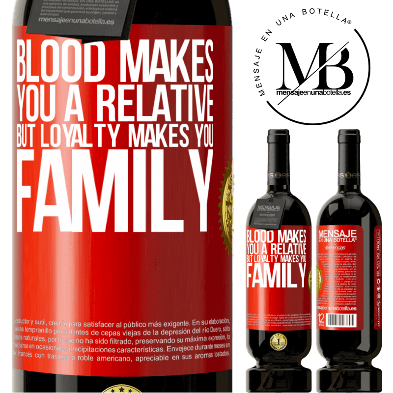 29,95 € Free Shipping | Red Wine Premium Edition MBS® Reserva Blood makes you a relative, but loyalty makes you family Red Label. Customizable label Reserva 12 Months Harvest 2013 Tempranillo