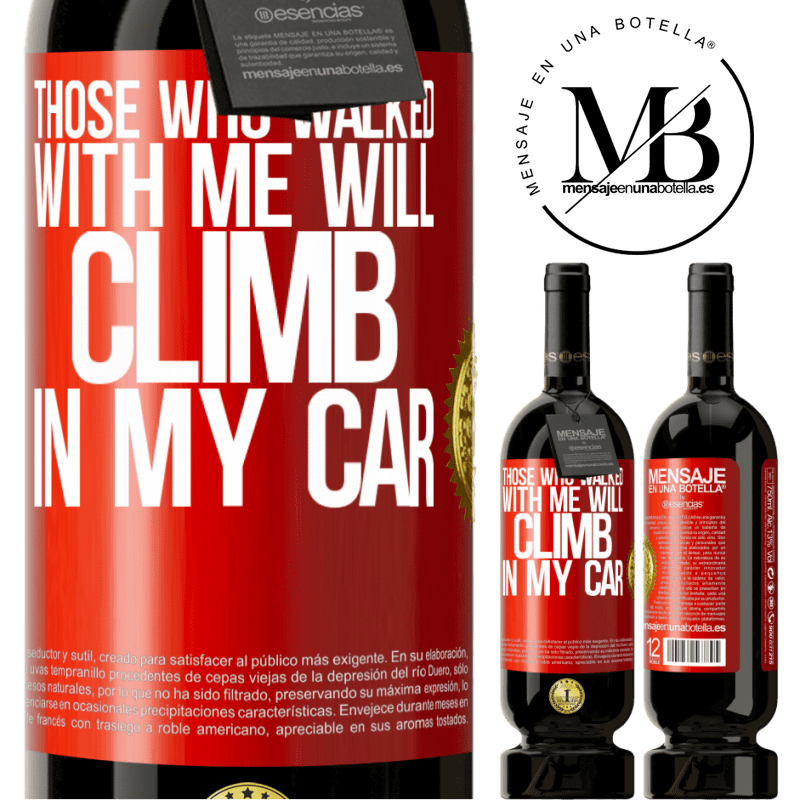 29,95 € Free Shipping | Red Wine Premium Edition MBS® Reserva Those who walked with me will climb in my car Red Label. Customizable label Reserva 12 Months Harvest 2013 Tempranillo