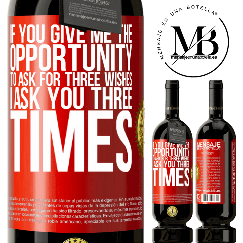 29,95 € Free Shipping | Red Wine Premium Edition MBS® Reserva If you give me the opportunity to ask for three wishes, I ask you three times Red Label. Customizable label Reserva 12 Months Harvest 2013 Tempranillo