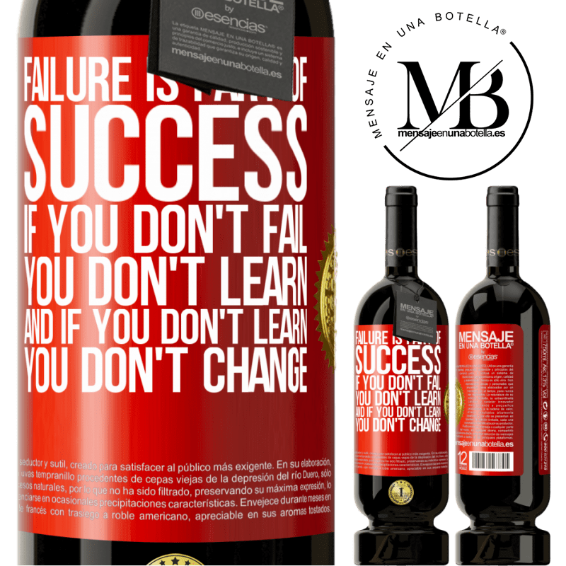 29,95 € Free Shipping | Red Wine Premium Edition MBS® Reserva Failure is part of success. If you don't fail, you don't learn. And if you don't learn, you don't change Red Label. Customizable label Reserva 12 Months Harvest 2013 Tempranillo