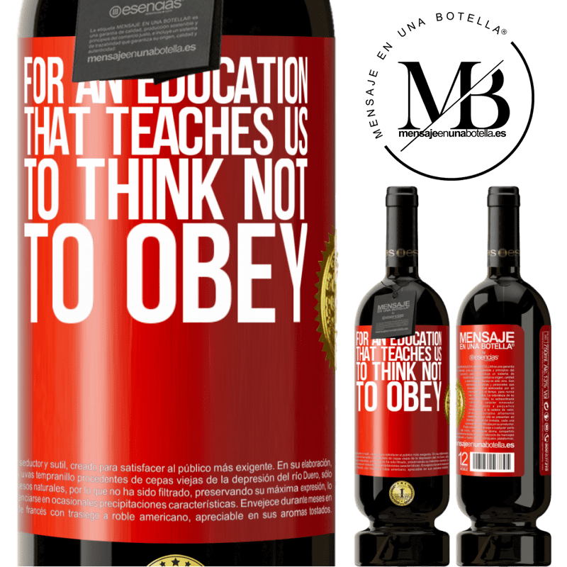 29,95 € Free Shipping   Red Wine Premium Edition MBS® Reserva For an education that teaches us to think not to obey Red Label. Customizable label Reserva 12 Months Harvest 2013 Tempranillo