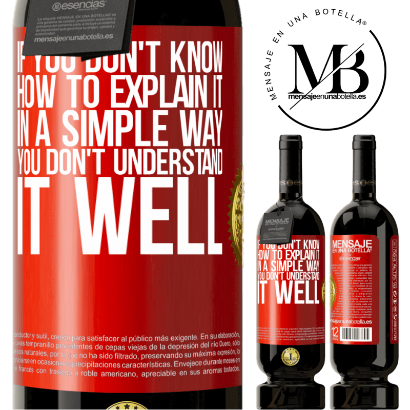 29,95 € Free Shipping | Red Wine Premium Edition MBS® Reserva If you don't know how to explain it in a simple way, you don't understand it well Red Label. Customizable label Reserva 12 Months Harvest 2013 Tempranillo