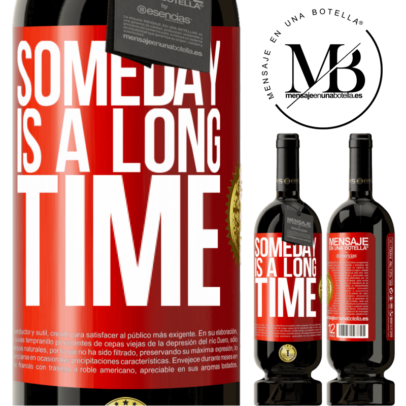 29,95 € Free Shipping | Red Wine Premium Edition MBS® Reserva Someday is a long time Red Label. Customizable label Reserva 12 Months Harvest 2013 Tempranillo