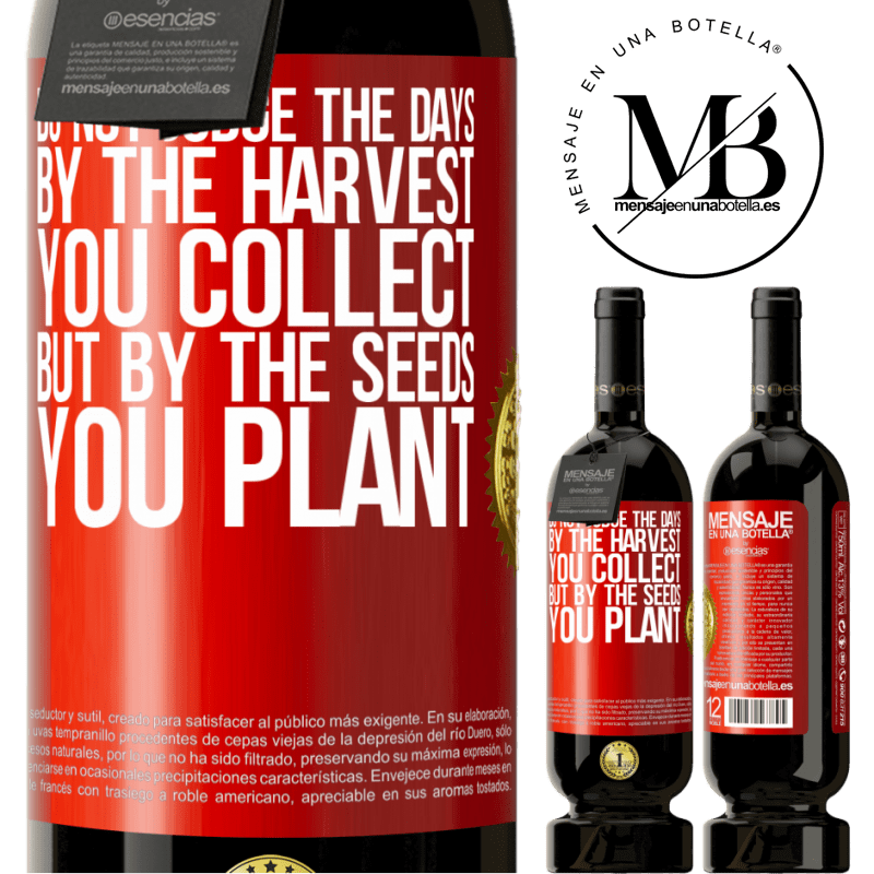 29,95 € Free Shipping | Red Wine Premium Edition MBS® Reserva Do not judge the days by the harvest you collect, but by the seeds you plant Red Label. Customizable label Reserva 12 Months Harvest 2013 Tempranillo