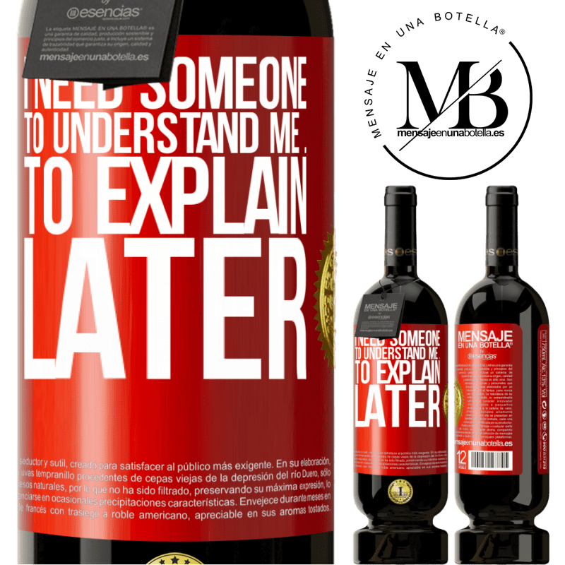 29,95 € Free Shipping | Red Wine Premium Edition MBS® Reserva I need someone to understand me ... To explain later Red Label. Customizable label Reserva 12 Months Harvest 2013 Tempranillo