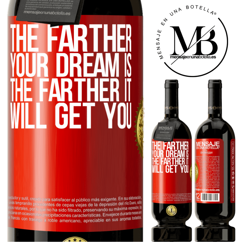 29,95 € Free Shipping | Red Wine Premium Edition MBS® Reserva The farther your dream is, the farther it will get you Red Label. Customizable label Reserva 12 Months Harvest 2013 Tempranillo