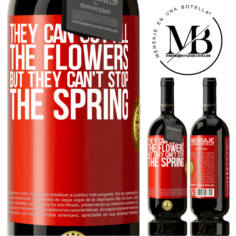 29,95 € Free Shipping | Red Wine Premium Edition MBS® Reserva They can cut all the flowers, but they can't stop the spring Red Label. Customizable label Reserva 12 Months Harvest 2013 Tempranillo