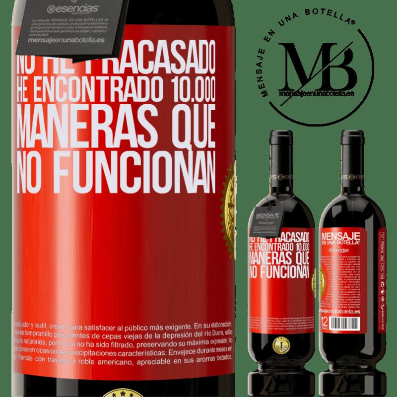29,95 € Envoi gratuit   Vin rouge Édition Premium MBS® Reserva Je n'ai pas échoué. J'ai trouvé 10 000 façons qui ne fonctionnent pas Étiquette Rouge. Étiquette personnalisable Reserva 12 Mois Récolte 2013 Tempranillo