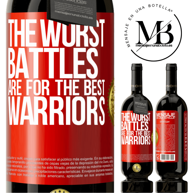 29,95 € Free Shipping | Red Wine Premium Edition MBS® Reserva The worst battles are for the best warriors Red Label. Customizable label Reserva 12 Months Harvest 2013 Tempranillo