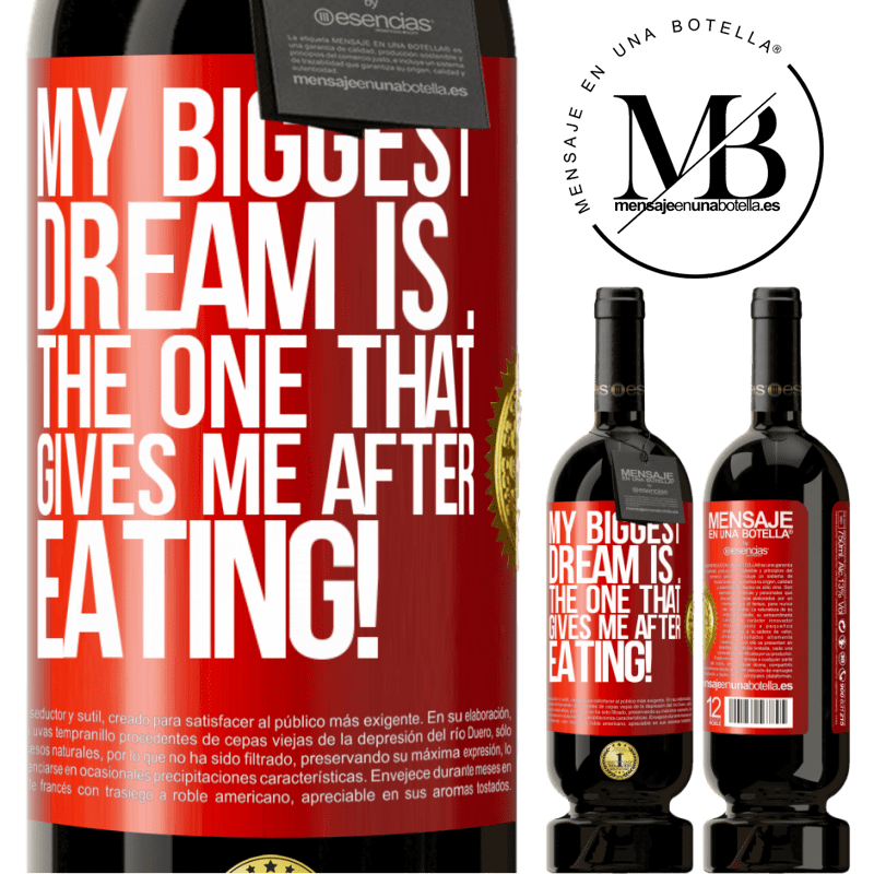 29,95 € Free Shipping | Red Wine Premium Edition MBS® Reserva My biggest dream is ... the one that gives me after eating! Red Label. Customizable label Reserva 12 Months Harvest 2013 Tempranillo