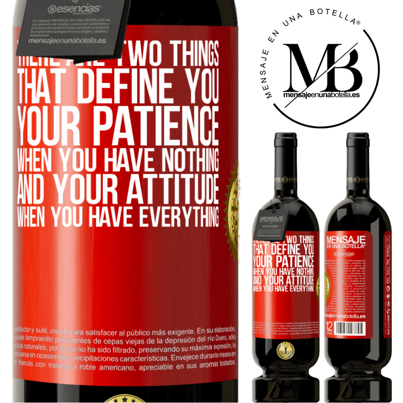 29,95 € Free Shipping | Red Wine Premium Edition MBS® Reserva There are two things that define you. Your patience when you have nothing, and your attitude when you have everything Red Label. Customizable label Reserva 12 Months Harvest 2013 Tempranillo