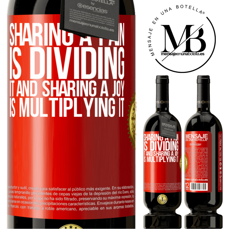 29,95 € Free Shipping | Red Wine Premium Edition MBS® Reserva Sharing a pain is dividing it and sharing a joy is multiplying it Red Label. Customizable label Reserva 12 Months Harvest 2013 Tempranillo