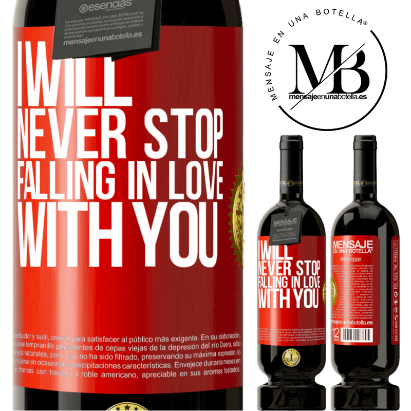 29,95 € Free Shipping | Red Wine Premium Edition MBS® Reserva I will never stop falling in love with you Red Label. Customizable label Reserva 12 Months Harvest 2013 Tempranillo