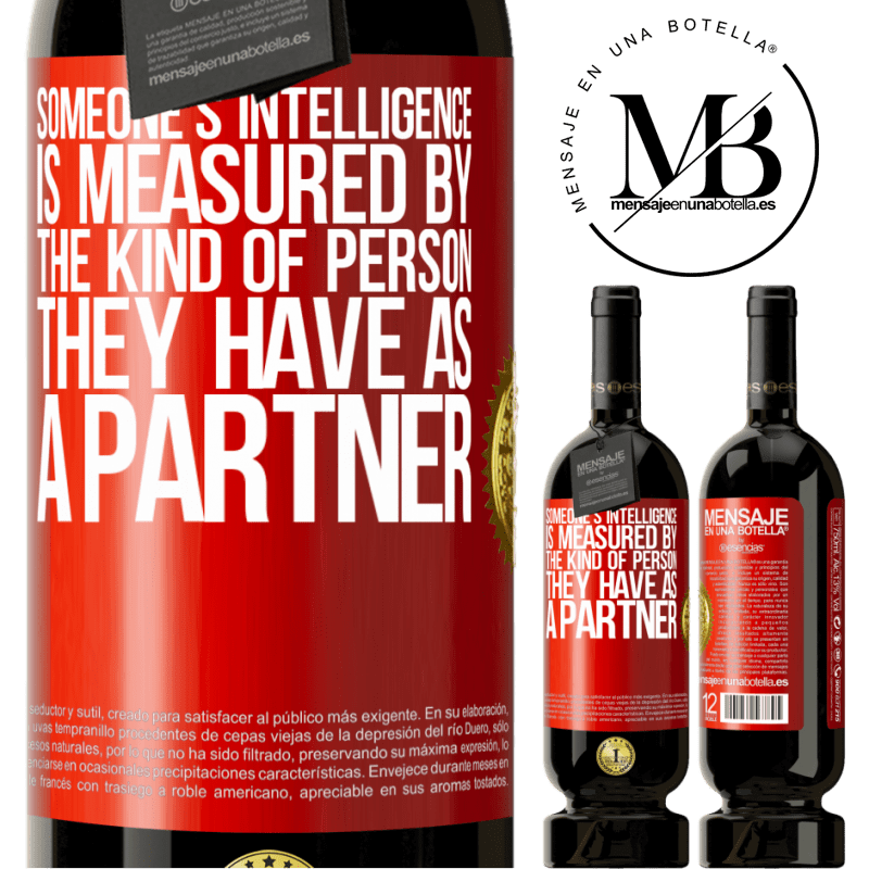 29,95 € Free Shipping | Red Wine Premium Edition MBS® Reserva Someone's intelligence is measured by the kind of person they have as a partner Red Label. Customizable label Reserva 12 Months Harvest 2013 Tempranillo