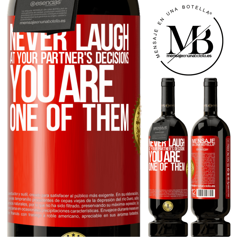 29,95 € Free Shipping   Red Wine Premium Edition MBS® Reserva Never laugh at your partner's decisions. You are one of them Red Label. Customizable label Reserva 12 Months Harvest 2013 Tempranillo