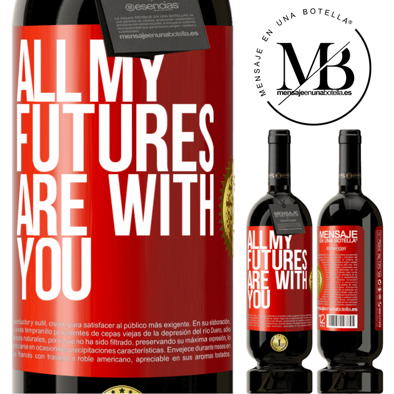 29,95 € Free Shipping | Red Wine Premium Edition MBS® Reserva All my futures are with you Red Label. Customizable label Reserva 12 Months Harvest 2013 Tempranillo