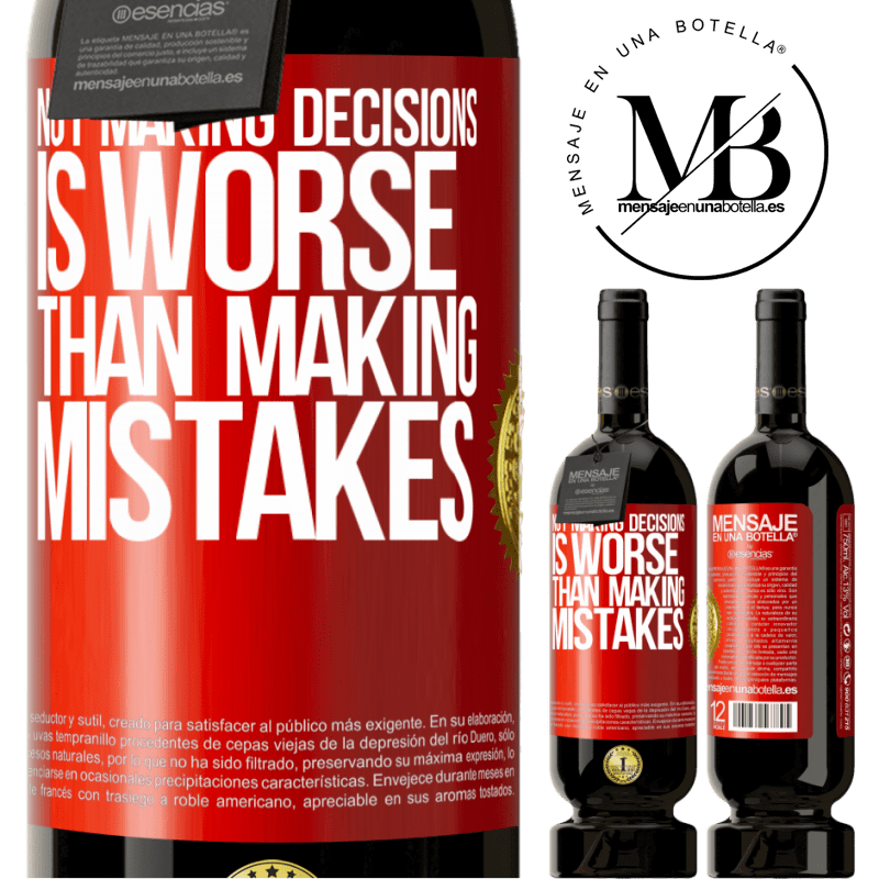 29,95 € Free Shipping | Red Wine Premium Edition MBS® Reserva Not making decisions is worse than making mistakes Red Label. Customizable label Reserva 12 Months Harvest 2013 Tempranillo
