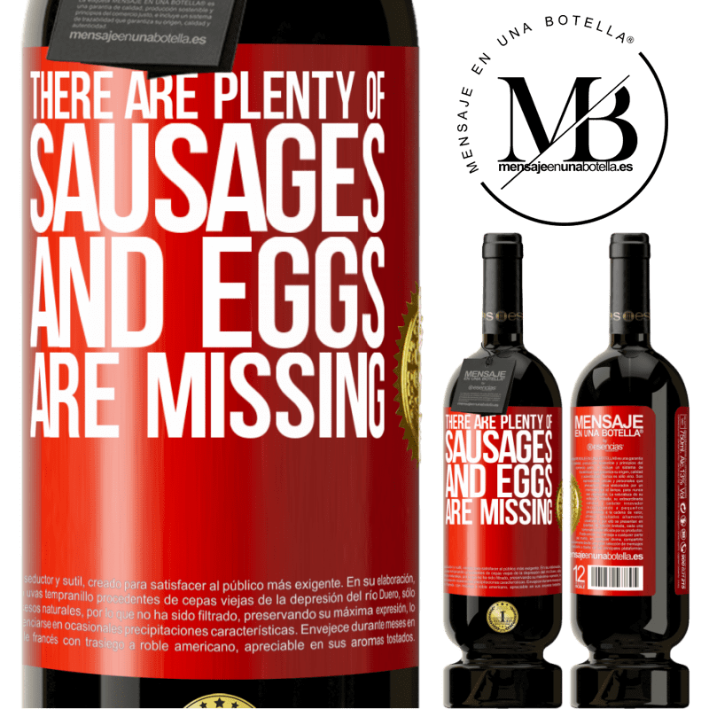 29,95 € Free Shipping   Red Wine Premium Edition MBS® Reserva There are plenty of sausages and eggs are missing Red Label. Customizable label Reserva 12 Months Harvest 2013 Tempranillo