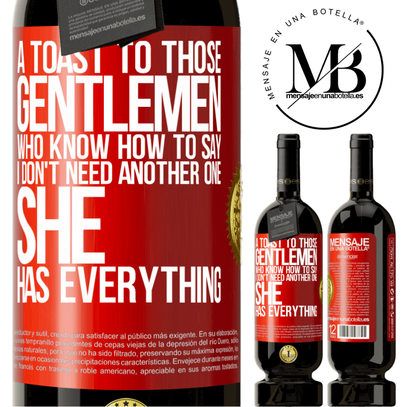 29,95 € Free Shipping | Red Wine Premium Edition MBS® Reserva A toast to those gentlemen who know how to say I don't need another one, she has everything Red Label. Customizable label Reserva 12 Months Harvest 2013 Tempranillo