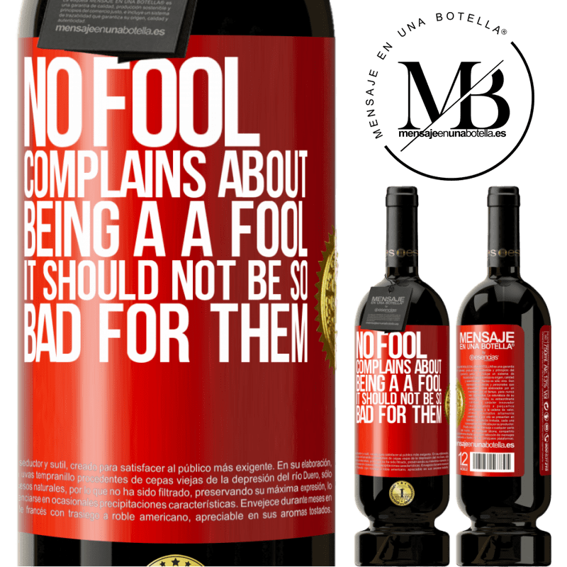 29,95 € Free Shipping | Red Wine Premium Edition MBS® Reserva No fool complains about being a a fool. It should not be so bad for them Red Label. Customizable label Reserva 12 Months Harvest 2013 Tempranillo