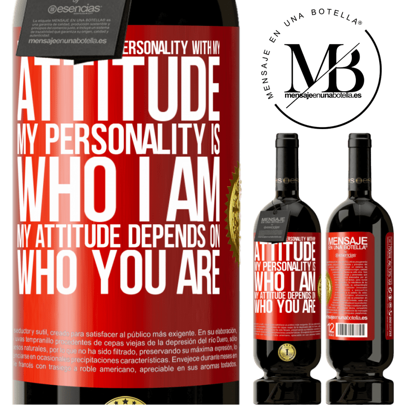 29,95 € Free Shipping | Red Wine Premium Edition MBS® Reserva Do not confuse my personality with my attitude. My personality is who I am. My attitude depends on who you are Red Label. Customizable label Reserva 12 Months Harvest 2013 Tempranillo